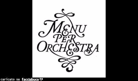 Bosso Morricone Direttore d'orchestra maestro di musica gioco di parole menù il gattopardo visconti cibo